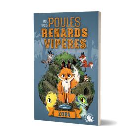 Poules, renards, vipères - Tome 2 : Zora