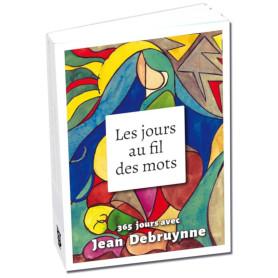 Les jours au fil des mots. 365 jours avec Jean Debruynne