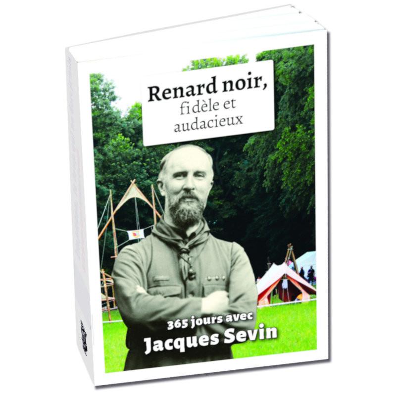 Renard noir, fidèle et audacieux. 365 jours avec Jacques Sevin
